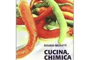 Cucina, chimica e salute – Rosario Nicoletti