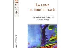 La luna, il cibo e i falò – la cucina secondo Cesare Pavese